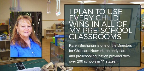 I plan to use Every Child Wins in all of my pre-school classrooms